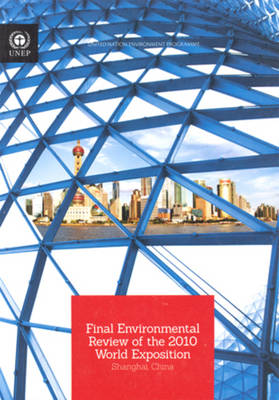Final environmental review of the 2010 World Exposition: Shanghai, China (Paperback)