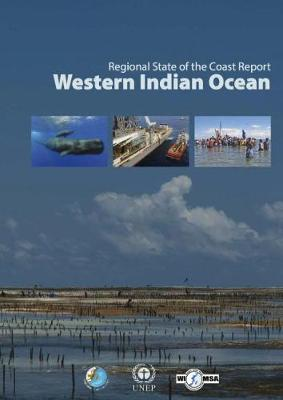 Regional state of the coast report: Western Indian Ocean (Paperback)