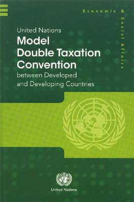 United Nations Model Double Taxation Convention between Developed and Developing Countries (Paperback)