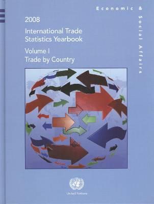 International Trade Statistics Yearbook: Trade by Country v. 1 (Hardback)