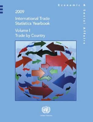 2009 International Trade Statistics Yearbook: Vol. 1: Trade by Country (Hardback)