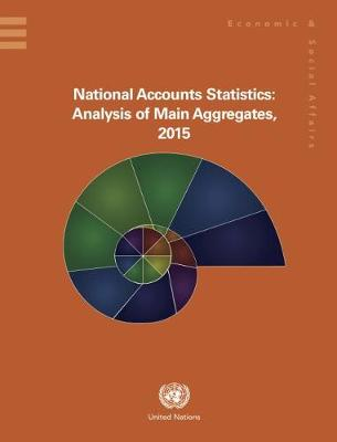 National accounts statistics: analysis of main aggregates, 2015 (Hardback)