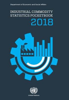 Industrial commodity statistics pocketbook 2018 (Paperback)
