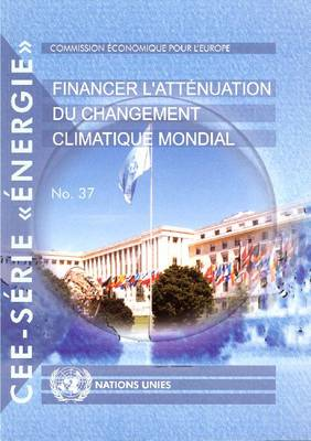 Financing Global Climate Change Mitigation - UN/ECE Energy Series (Paperback)
