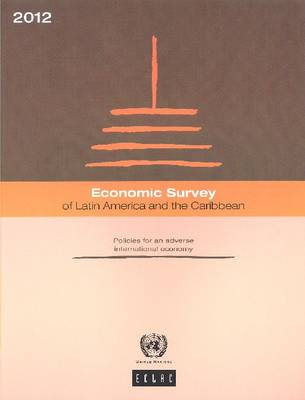 Economic survey of Latin America and the Caribbean 2012: policies for an adverse international economy (Paperback)