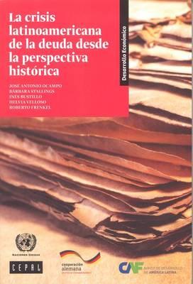 La Crisis Latinoamericana de la Deuda desde la Perspectiva Historica - Libros de la CEPAL (Paperback)