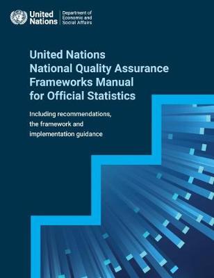 United Nations National Quality Assurance Frameworks Manual for Official Statistics (Paperback)