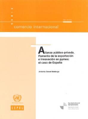 Alianza Plblico-Privada. Fomento de La Exportacicn E Innovacicn En Pymes: El Caso de Espaoa - Comercio Internacional (Paperback)