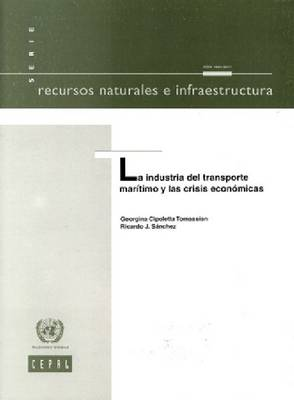 La Industria del Transporte Mar!timo y Las Crisis Econcmicas - Recursos Naturales e Infraestructura (Paperback)