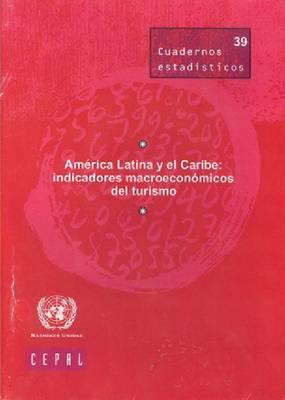 America Latina y El Caribe Series: Indicadores Macroeconomicos del Turismo (Cuadernos Estadisticos de La Cepal) (CD-ROM)