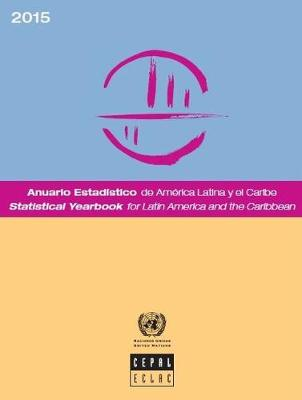 Statistical yearbook for Latin America and the Caribbean 2015 (Paperback)