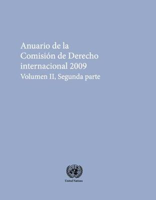 Anuario De La Comision De Derecho Internacional 2009 Volume 2 Part 2 (Paperback)