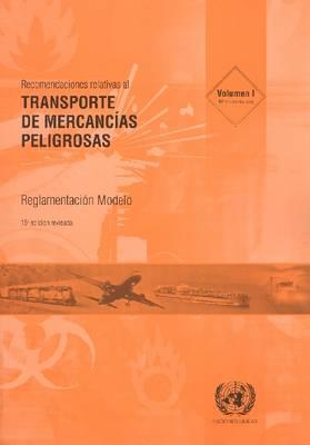 Recomendaciones Relativas Al Transporte de Mercancias Peligrosas: Reglamentacion Modelo - Decimosexta Edicion Revisada (Paperback)