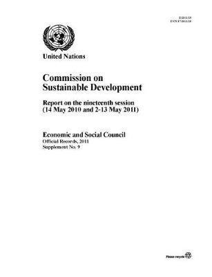 Commission on Sustainable Development: report on the nineteenth session (14 May 2010 and 2-13 May 2011) - Official records, 2011 Supplement 9 (Paperback)