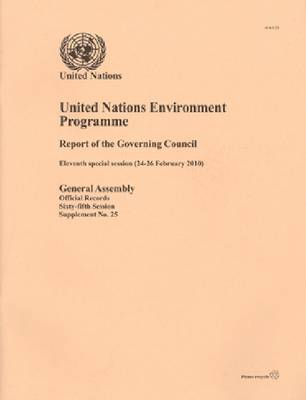 Report of the Governing Council/Global Ministerial Environment Forum on the Work of Its Eleventh Special Session: (Bali, Indonesia, 24-26 February 2010) (Paperback)