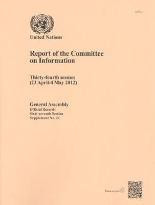 Report of the Committee on Information: thirty-fourth session (23 April - 4 May 2012) - Official records Session 67: sup (Paperback)