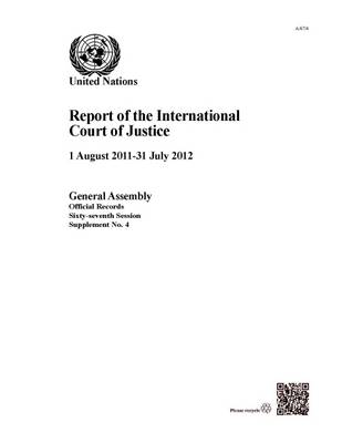 Report of the International Court of Justice: 1 August 2011 - 31 July 2012 - Official records Session 67: sup (Paperback)