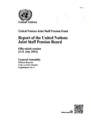 Report of the United Nations Joint Staff Pension Board (Paperback)