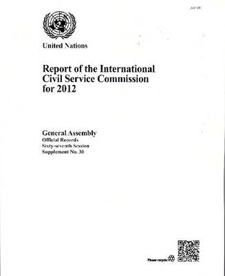 Report of the International Civil Service Commission for the Year 2012 (Paperback)