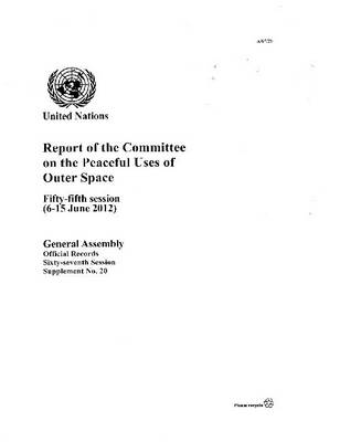 Report of the Committee on the Peaceful Uses of Outer Space - Official records Session 67: sup (Paperback)