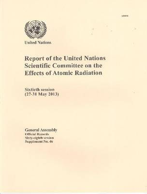 United Nations Scientific Committee on the Effects of Atomic Radiation: report on the fifty-sixth session (21-25 May 2012) - Official records Session 68: sup (Paperback)