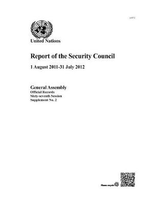 Report of the Security Council: (1 August 2011 - 31 July 2012) - Official records Session 67: sup (Paperback)