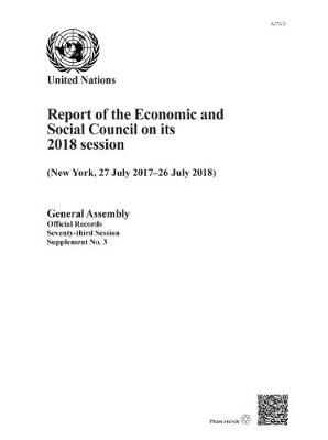 Report of the Economic and Social Council on its 2018 Session - Reports of the Economic and Social Council (Paperback)