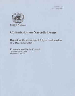 Report of the Commission on Narcotic Drugs on the Reconvened Fifty Second Session (1-2 December 2009) (Paperback)
