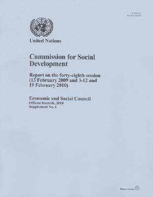 Report of the Commission for Social Development on the Forty-Eighth Session (13 February 2009 and 3-12 and 19 February 2010) (Paperback)