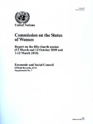 Report of the Commission on the Status of Women: 13 March and 14 Octo ber 2009 and 1 to 12 March 2010 (Paperback)