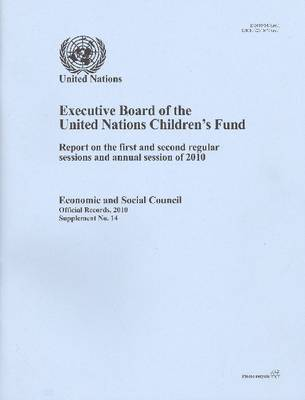 Executive Board of the United Nations Children's Fund: Report on the First and Second Regular Ses (Paperback)