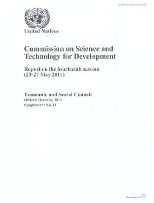 Commission on Science and Technology for Development: report on the fourteenth session (23-27 May 2011) - Official records, 2011: supplement 11 (Paperback)