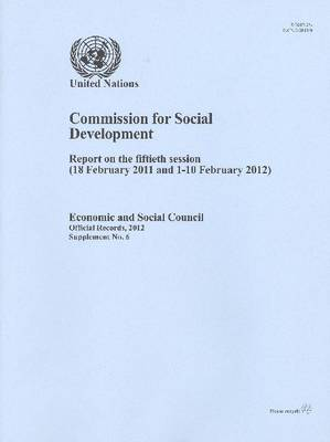 Commission for Social Development: report on the fiftieth session (18 February 2011 and 1-10 February 2012) - Official records, 2012: supplement 6 (Paperback)