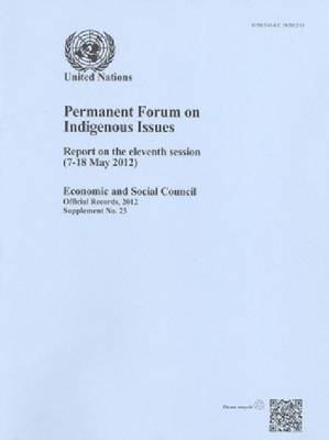 Permanent Forum on Indigenous Issues: report on the eleventh session (7-18 May 2012) - Official records, 2012: supplement 23 (Paperback)
