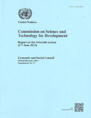 Commission on Science and Technology for Development: report on the sixteenth session (3-7 June 2013) - Official records, 2013: supplement 11 (Paperback)