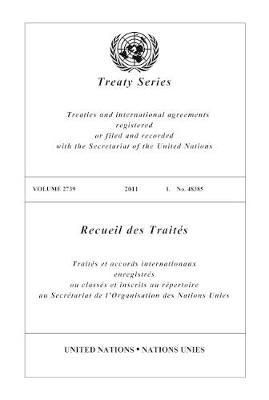 Treaty Series 2739: Treaties and international agreements registered or filed and recorded with the Secretariat of the United Nations (Paperback)