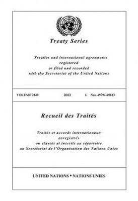 Treaty Series 2849 (English/French Edition) - United Nations Treaty Series / Recueil des Traites des Nations Unies (Paperback)