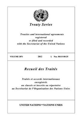Treaty Series 2871 (English/French Edition) - United Nations Treaty Series / Recueil des Traites des Nations Unies (Paperback)