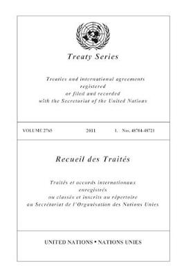 Treaty Series 2765 (English/French Edition) - United Nations Treaty Series / Recueil des Traites des Nations Unies (Paperback)
