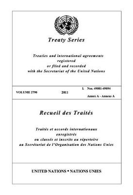 Treaty Series 2790 (English/French Edition) - United Nations Treaty Series / Recueil des Traites des Nations Unies (Paperback)