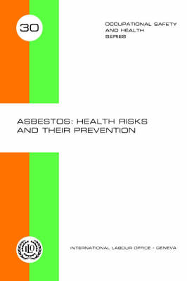 Asbestos: Health Risks and Their Prevention (Occupational Safety and Health Series 30) (Paperback)