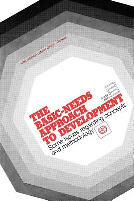 Basic-needs Approach to Development: Some Issues Regarding Concepts and Methodology (Paperback)