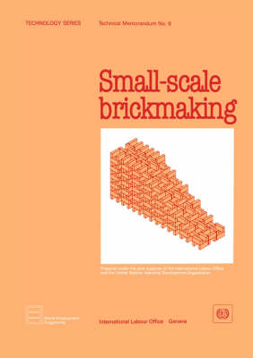 Small-scale Brickmaking (Technology Series. Technical Memorandum No. 6) (Paperback)