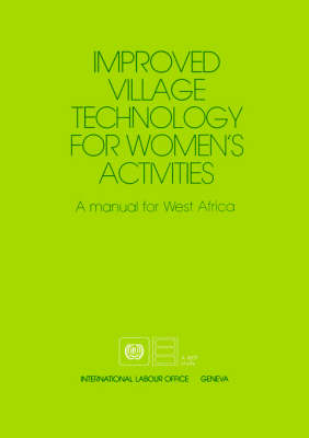 Improved Village Technology for Women's Activities: A Manual for West Africa (Paperback)