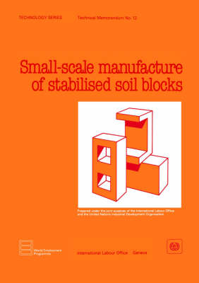 Small-scale Production of Stabilized Soil Blocks (Paperback)