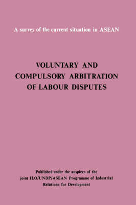 Voluntary and Compulsory Arbitration of Labour Disputes Asean (Paperback)