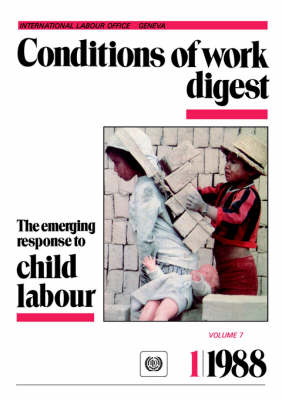 The Emerging Response to Child Labour (Conditions of Work Digest 1/88) (Paperback)