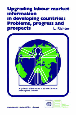 Upgrading Labour Market Information in Developing Countries: Problems, Progress and Prospects (Paperback)