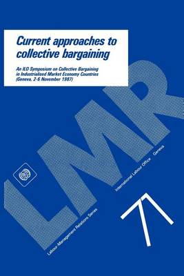 Current Approaches to Collective Bargaining - Labour-Management Relations S. 71 (Paperback)