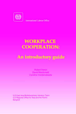 Workplace Cooperation. An Introductory Guide (Paperback)